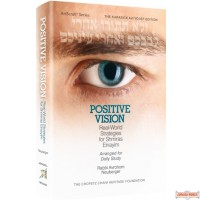 Positive Vision, Real-World Strategies for Shmiras Einayim