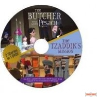 The Tzaddik's Mission & The Butcher Who Saved Pesach 2 Stories In 1 DVD