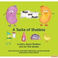 Mish & Mush, A Taste of Shabbos