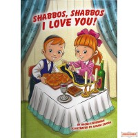 Shabbos, Shabbos I Love You