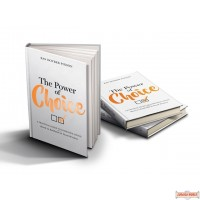 The Power of Choice (a practical guide to conscious living)