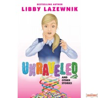 Unraveled, & Other Atories