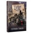 Ticket to Life, A Novel