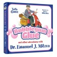 Bubblegum Glue and other adventures with Dr. Emanuel J. Mitzva