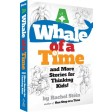 A Whale of a Time and More Stories for Thinking Kids