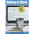 Making It Work, A Practical Guide to Halacha in the Workplace