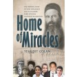 Home of Miracles, The Inspiring Story of Zion Orphanage & its Founder, R' Avraham Yochanan Blumenthal
