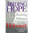 Abiding Hope, Bearing Witness To The Holocaust