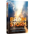 Brainstorm, A deadly tumor. A young man. A story of medicine, emunah - and triumph
