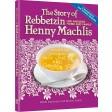 The Story of Rebbetzin Henny Machlis, Her Amazing Home & Family