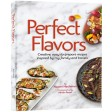 Perfect Flavors, Creative, easy-to-prepare recipes inspired by my family & travels
