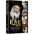 Just Love Them, The Life and Legacy of Rabbi Dovid Trenk