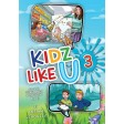 Kidz Like U, #3, 20 super stories about kids just like you!