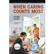 When Caring Counts Most, A Guide for Jewish Caregivers