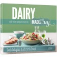 Dairy Made Easy, Triple-Tested Recipes for Every Day